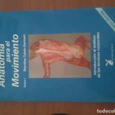 Libros: ANATOMÍA PARA EL MOVIMIENTO TOMO I BABDINE CALÁIS GERMAIN. Lote 155958842