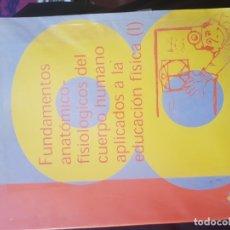 Libros: FUNDAMENTOS ANATÓMICOS-FISIOLÓGICOS DEL CUERPO HUMANO APLICADOS A LA EDUCACIÓN FÍSICA . Lote 183317928