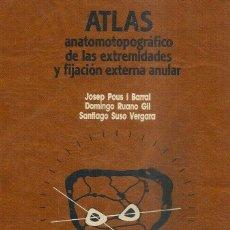 Libros: LIBRO ATLAS ANATOMOTOPOGRAFICO DE LAS EXTREMIDADES Y FIJACION EXTERNA ANULAR. Lote 204591078