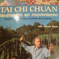 Libros: TAI CHI CHUAN MEDITACIÓN DEL MOVIMIENTO PRPM. Lote 207240063