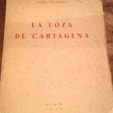 Libros: LA LOZA DE CARTAGENA. MUY RARO. Lote 210592097