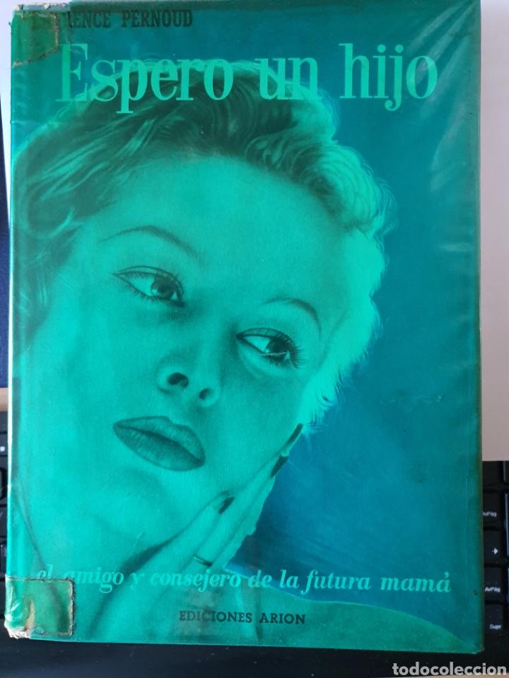 ESPERO UN HIJO , EL AMIGO Y CONSEJERO DE LA FUTURA MAMÁ, DE EDICIONES ARION (Libros Nuevos - Ciencias, Manuales y Oficios - Anatomía )