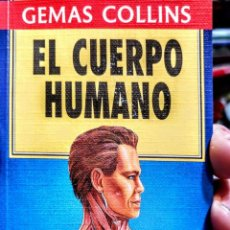 Libros: EL CUERPO HUMANO. GEMAS COLLINS. (ILUSTRADO) 12X8 CM. Lote 233584215
