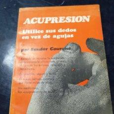 Libros: ACUPRENSION UTILICE SUS DEDOS EN VEZ DE AGUJAS SANDOR COURANE. Lote 254583115