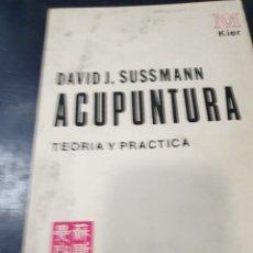 Libros: ACUPUNTURA TEORIA Y PRÁCTICA DAVID J, SUSSMANN. Lote 254600490