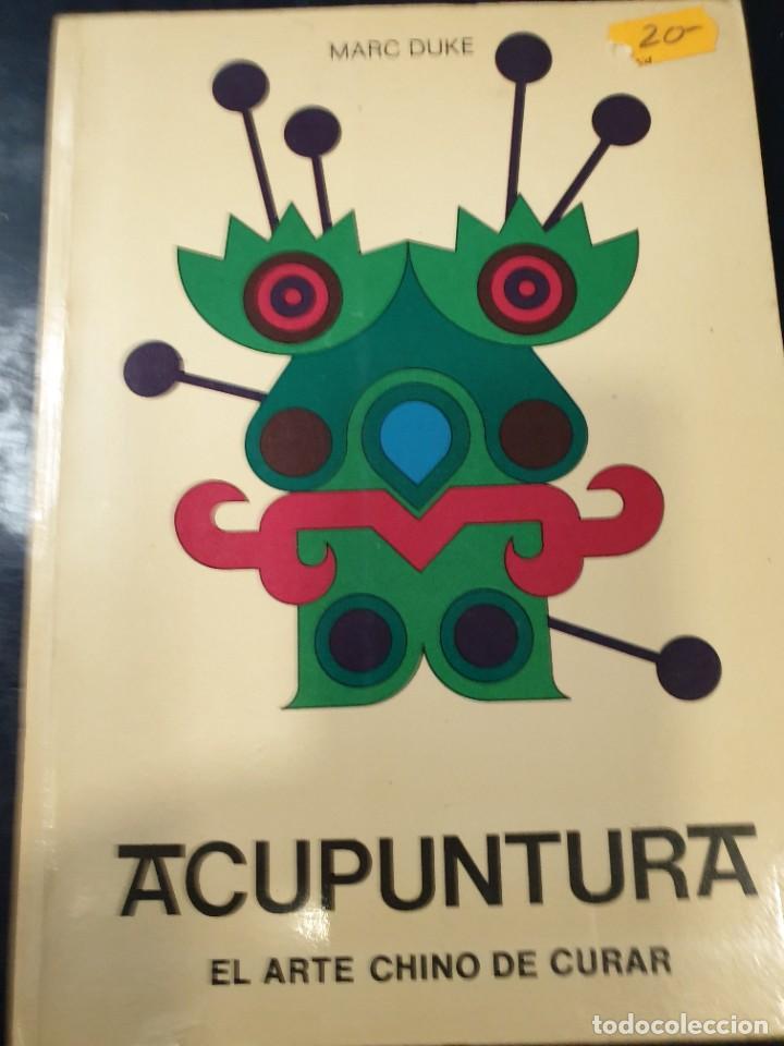 ACUPUNTURA EL ARTE CHINO DE CURAR MARC DUKE (Libros Nuevos - Ciencias, Manuales y Oficios - Anatomía )