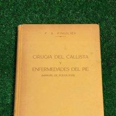 Libros: CIRUGÍA DEL CALLISTA Y ENFERMEDADES DEL PIE.MANUAL DE PODOLOGÍA-F.S.PIMULIER.MADRID 1956. Lote 265389284