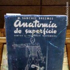 Libros: SANCHEZ BREZMES M. ANATOMIA DE SUPERFICIE.PUNTOS DE REFERENCIA ANATOMICOS.. Lote 265772799