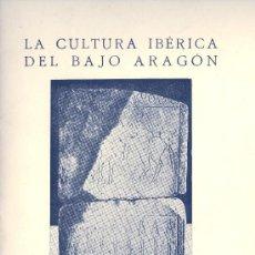 Libros antiguos: P. BOSCH-GIMPERA. LA CULTURA IBÉRICA DEL BAJO ARAGÓN. BARCELONA, 1929. AR.. Lote 21895477