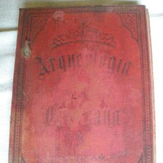Libros antiguos: ARQUEOLOGIA CRISTIANA. JOSE DE LA ROZA Y CABAL. 1895. LIBRO RARO.. Lote 27531429