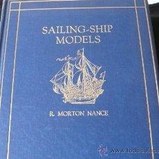 Libros antiguos: SAILING-SHIP MODELS - MORTON - (ARQUITECTURA NAVAL BUQUE. BARCO). Lote 22328573