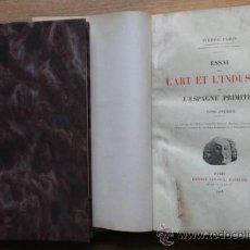 Libros antiguos: ESSAI SUR L'ART ET L'INDUSTRIE DE L'ESPAGNE PRIMITIVE. PARIS (PIERRE). Lote 24404487