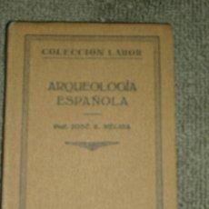Libros antiguos: JOSÉ R. MÉLIDA: ARQUEOLOGÍA ESPAÑOLA, BARCELONA, 1929. Lote 28227324