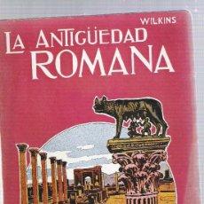 Libros antiguos: LA ANTIGUEDAD ROMANA -WILKING. Lote 29214047