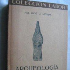 Libros antiguos: ARQUEOLOGÍA ESPAÑOLA. MÉLIDA, JOSÉ R. 1929 LABOR. Lote 30231547