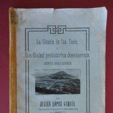 Libros antiguos: GALICIA. PONTEVEDRA.'LA CITANIA DE SANTA TECLA' 1927 POR JULIAN LOPEZ GARCIA. DEDICADO POR EL AUTOR. Lote 30246325