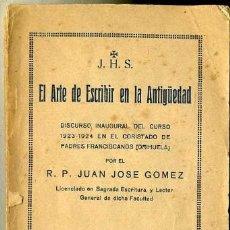 Libros antiguos: J. J. GÓMEZ : ARTE DE ESCRIBIR EN LA ANTIGÜEDAD (ORIHUELA, 1923) . Lote 30846876