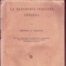 Libros antiguos: LA ALFARERIA INDIGENA CHILENA. LATCHAM, RICARDO E.. Lote 31069735