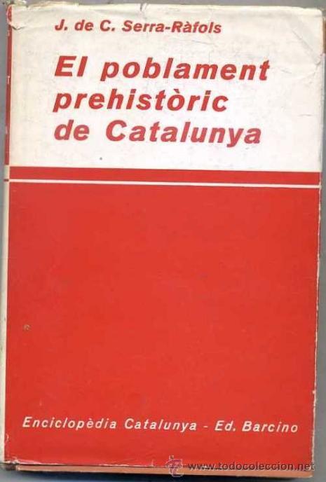 SERRA RÀFOLS : EL POBLAMENT PREHISTÒRIC DE CATALUNYA (BARCINO, 1930) EN CATALÁN (Libros Antiguos, Raros y Curiosos - Ciencias, Manuales y Oficios - Arqueología)