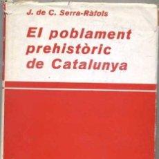 Libros antiguos: SERRA RÀFOLS : EL POBLAMENT PREHISTÒRIC DE CATALUNYA (BARCINO, 1930) EN CATALÁN. Lote 31171512