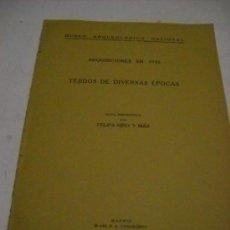 Libros antiguos: MUSEO ARQUEOLOGICO NACIONAL. ADQUISICIONES EN 1930. TEJIDOS DE DIVERSAS EPOCAS. NOTA DESCRIPTIVA POR. Lote 32384924
