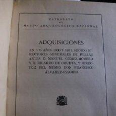 Libros antiguos: ADQUISICIONES DEL MUSEO ARQUEOLOGICO NACIONAL EN LOS AÑOS 1930 Y 1931. Lote 33383596