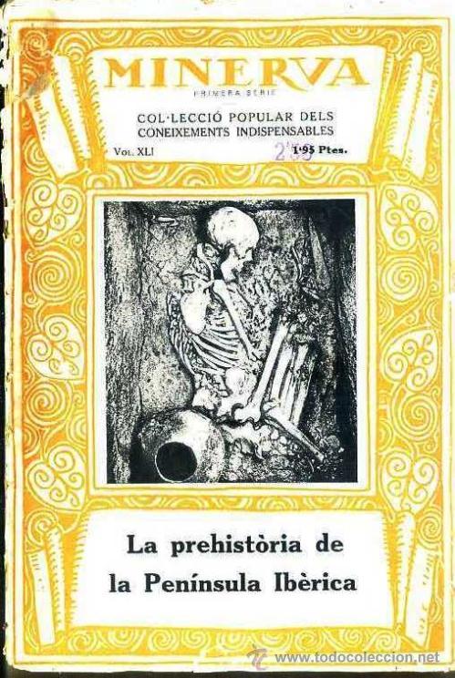PERICOT : PREHISTÒRIA DE LA PENÍNSULA IBÈRICA (MINERVA, 1923) EN CATALÁN (Libros Antiguos, Raros y Curiosos - Ciencias, Manuales y Oficios - Arqueología)