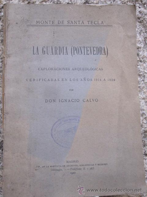 GALICIA LA GUARDIA 1920 - MONTE SANTA TECLA, EXPLORACIONES DE 1914 A 1920 - LEER MAS (Libros Antiguos, Raros y Curiosos - Ciencias, Manuales y Oficios - Arqueología)