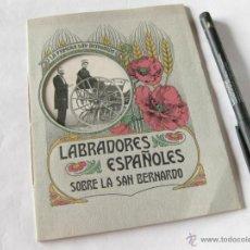 Libros antiguos: LABRADORES ESPAÑOLES SOBRE LA SAN BERNARDO - FOLLETO PUBLICITARIO DE 1906. Lote 39394021