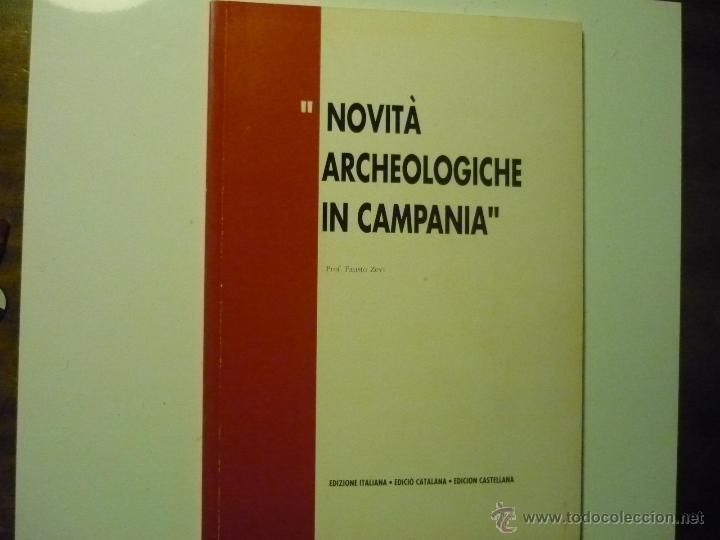 NOVITA ARCHEOLOGICHE IN CAMPANIA -EDIC. PUERTO TARRAGONA- PROF.FAUSTO ZEVI (Libros Antiguos, Raros y Curiosos - Ciencias, Manuales y Oficios - Arqueología)
