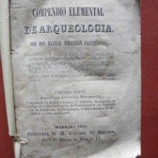 Libros antiguos: COMPENDIO ELEMENTAL DE ARQUEOLOGIA. TERCERA PARTE. BASILIO SEBASTIÁN CASTELLANOS. Lote 40992159