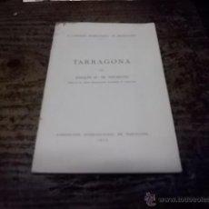 Libros antiguos: 3021.- TARRAGONA-IV CONGRESO INTERNACIONAL DE ARQUEOLOGIA-EXPOSICION INTERNACIONAL DE BARCELONA 1929. Lote 41278501