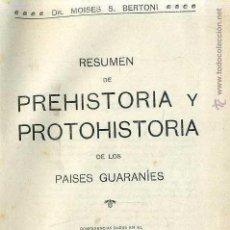 Libros antiguos: BERTONI : PREHISTORIA Y PROTOHISTORIA DE LOS PAÍSES GUARANÍES (PARAGUAY, 1914). Lote 146980620
