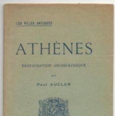 Libros antiguos: ATHÈNES. RESTAURATION ARCHÉOLOGIQUE. PAUL AUCLER.. Lote 41468416