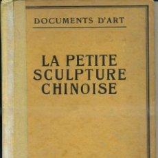 Libros antiguos: BURCHARD : LA PETITE SCULPTURE CHINOISE (1922) LA PEQUEÑA ESCULTURA CHINA. Lote 42223816