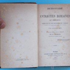 Libros antiguos: DICTIONNAIRE DES ANTIQUITÉS ROMAINES ET GRECQUES. PAR A. RICH. PARIS. LIB. FIRMIN DIDOT FRÈRES, 1873. Lote 43545530