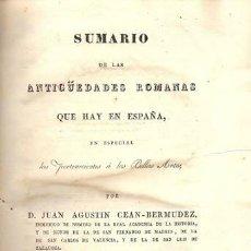 Libros antiguos: SUMARIO DE LAS ANTIGÜEDADES ROMANAS QUE HAY EN ESPAÑA – AÑO 1832. Lote 45018514