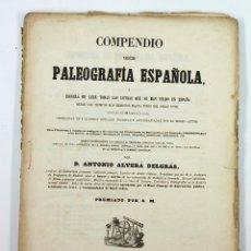 Libros antiguos: COMPENDIO DE PALEOGRAFÍA ESPAÑOLA, MADRID 1857. ANTONIO ALVERÁ DELGRÁS. 24X33 CM. . Lote 45050143