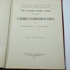 Libros antiguos: LA MANDÍBULA NEANDERTALOIDE DE BAÑOLAS, HERNÁNDEZ PACHECO - HUGO OBERMAIER, MADRID 1917. 20X28CM. Lote 45076512