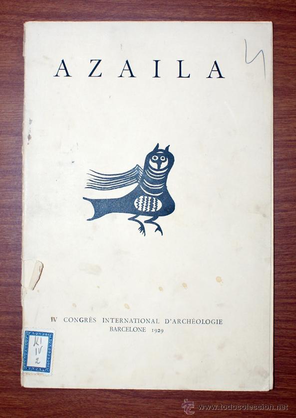 AZAILA. IV CONGRÈS INTERNATIONAL D'ARCHÉOLOGIE. BARCELONA. 1929. JUAN CABRÉ AGUILÓ (Libros Antiguos, Raros y Curiosos - Ciencias, Manuales y Oficios - Arqueología)