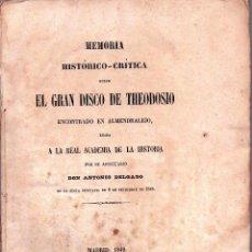 Libros antiguos: ARQUEOLOGIA IBERICA ROMANA-LIBRO MEMORIA AÑO 1849, DESCUBRIMIENTO DEL DISCO THEODOSIO,EXTREMADURA. Lote 46591561