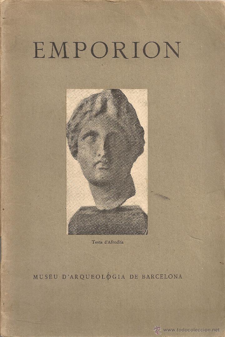 EMPORION / P. BOSCH GIMPERA; J. DE C. SERRA RAFOLS; A. DEL CASTILLO. BCN : MUSEU ARQUEOLOGIC, 1934. (Libros Antiguos, Raros y Curiosos - Ciencias, Manuales y Oficios - Arqueología)