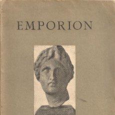 Libros antiguos: EMPORION / P. BOSCH GIMPERA; J. DE C. SERRA RAFOLS; A. DEL CASTILLO. BCN : MUSEU ARQUEOLOGIC, 1934. . Lote 46893052