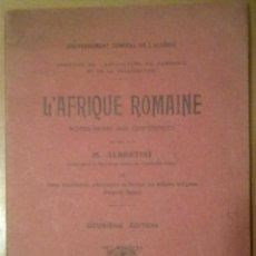 Libros antiguos: L'AFRIQUE ROMAINE M. ALBERTINI ARQUEOLOGIA ROMANA. CONTIENE PLANO 1927. Lote 47162623