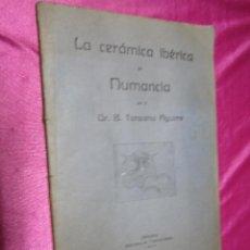 Libros antiguos: LA CERAMICA IBERICA DE NUMANCIA POR EL DR B TARACENA AGUIRRE 1924. Lote 48036655
