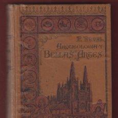 Libros antiguos: CURSO BREVE DE ARQUEOLOGIA Y BELLAS ARTES-SEGUNDA EDICION-EDIT. CORAZON DE MARIA-1918-MADRID-LE193. Lote 48076517