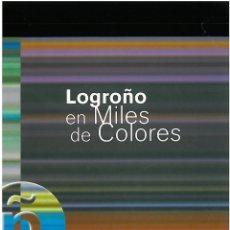 Libros antiguos: LOGROÑO EN MILES DE COLORES @. Lote 48926287