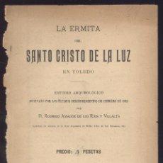 Libros antiguos: R. AMADOR DE LOS RIOS. ERMITA DEL SANTO CRISTO DE TOLEDO CON NUEVOS DESCUBRIMIENTOS. TOLEDO, 1899. T. Lote 49036065