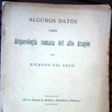 Libros antiguos: ALGUNOS DATOS DE ARQUEOLOGIA ROMANA DEL ALTO ARAGÓN . RICARDO DEL ARCO . 1922 . Lote 49721326