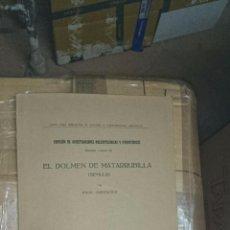 Libros antiguos: 1919 - EL DOLMEN DE MATARRUBILLA - SEVILLA - POR HUGO OBERMAIER. Lote 50124373